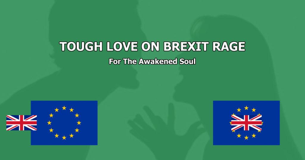 Tough Love on Brexit Rage