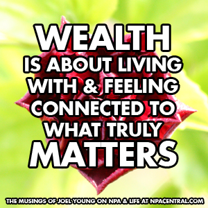 Want Wealth? Get Connected To What Truly Matters