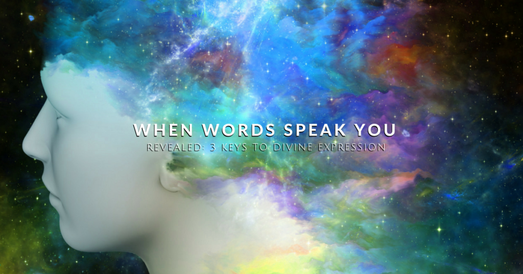 When Words Speak You